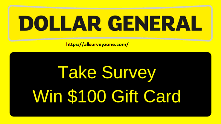 ? Complete the DGCustomerFirst Survey and Get a Chance to Win $100 Free Gift Card ?